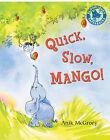 Quick, Slow, Mango by Anik McGrory (Paperback, 2011)