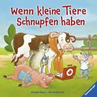 Wenn kleine Tiere Schnupfen haben von Bernd Penners (2013, Gebundene Ausgabe)