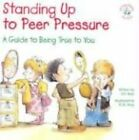 Standing up to Peer Pressure a Guide to Being True to You 9780870293757 Auer