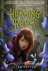 The Humming Room by Ellen Potter (Paperback / softback, 2013)