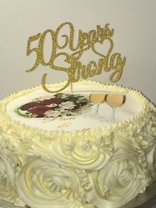 Image Is Loading Sparkling Glitter 50 Years Strong Golden Wedding Anniversary