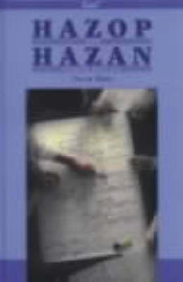 Hazop and Hazan: Identifying and Assessing Process Industry Hazards by Ketz, Tre
