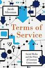 Terms of Service: Social Media and the Price of Constant Connection by Jacob Silverman (Hardback, 2015)