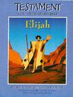 Testament - The Animated Bible: Elijah by Pan Macmillan (Paperback, 1997)
