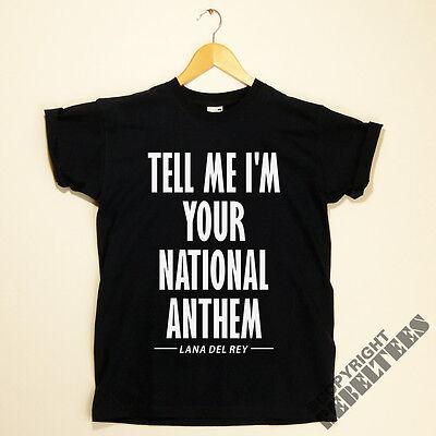 Lana Del Rey T-shirt LYRICS print Tell me i'm your national anthem Mens / Womens