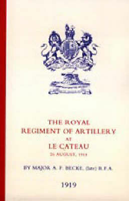 Royal Regiment of Artillery at Le Cateau by A.F. Becke (Paperback, 2003)