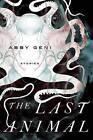 The Last Animal by Abby Geni (Hardback, 2013)
