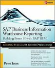 SAP Business Information Warehouse Reporting: Building Better BI with SAP Bl 7.0 by Peter Jones (Paperback, 2008)