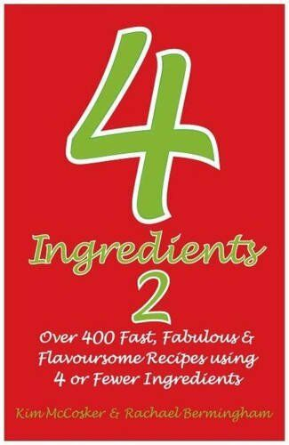 4 Ingredients 2: Over 400 Fast, Fabulous and Flavoursome Recipes Using 4 or Fe,