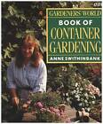 Gardeners' World  Book of Container Gardening by Anne Swithinbank (Paperback, 1992)