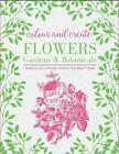 Colour and Create: Flowers, Gardens and Botanicals by Octopus Publishing Group (Paperback, 2015)