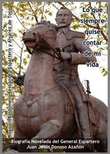 Biografia-novelada-General-Espartero-Lo-que-Siempre-Quise-Contar-de-mi-Vida