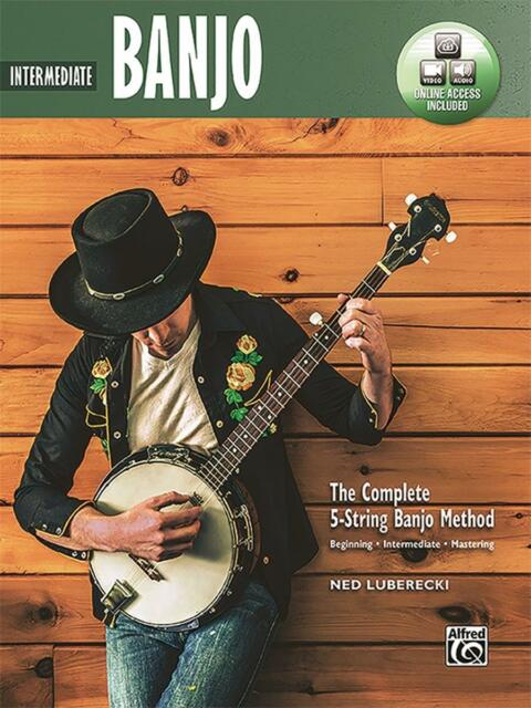 Intermediate Banjo - The Complete 5-String Banjo Method by Ned Luberecki