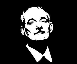 PICK-COLOR-SIZE-Bill-Murray-Vinyl-Decal-Sticker-Window-Glass-Funny-Humor-Car