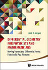 Differential Geometry for Physicists and Mathematicians: Moving Frames and Differential Forms: from Euclid Past Riemann by Jose G. Vargas (Hardback, 2014)