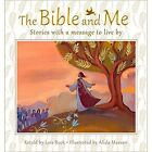 The Bible and Me: Stories with a Message to Live by by Lois Rock (Hardback, 2016)
