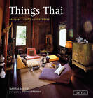 Things Thai by Michael Freeman, Tanistha Danslip (Hardback, 2011)