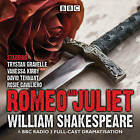 Romeo and Juliet: A BBC Radio 3 Full-Cast Dramatisation by William Shakespeare (CD-Audio, 2015)