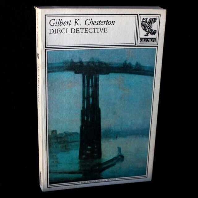 Gilbert CHESTERTON - DIECI DETECTIVE - Guanda 1988 - 9788877463425