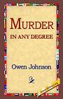 Murder in Any Degree by Owen Johnson (Hardback, 2006)