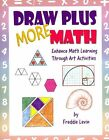 Draw Plus More Math: Enhance Math Learning Through Art Activities by Freddie Levin (Paperback / softback, 2013)