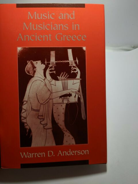 Music and Musicians in Ancient Greece by Warren D. Anderson (1995, Hardcover)