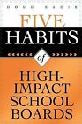 Five Habits of High-Impact School Boards by Doug Eadie (Paperback, 2004)