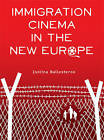 Immigration Cinema in the New Europe by Isolina Ballesteros (Paperback, 2015)