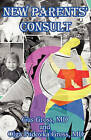 New Parents' Consult by Olga Pudovka MD Gross, Gus MD Gross (Paperback / softback, 2011)