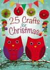 25 Crafts for Christmas: A Keep-Busy Book for Advent by Christina Goodings (Paperback, 2014)