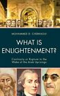 What Is Enlightenment?: Continuity or Rupture in the Wake of the Arab Uprisings by Mohammed D. Cherkaoui (Hardback, 2016)