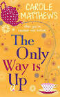 The Only Way is Up by Carole Matthews (Paperback, 2011)