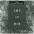 The Shaky Hands - Let It Die (2009)