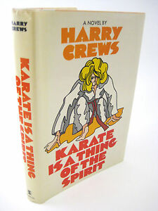 1st-Edition-KARATE-IS-A-THING-OF-THE-SPIRIT-Harry-Crews-FIRST-PRINTING-Fiction