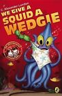 We Give a Squid a Wedgie by C Alexander London (Paperback / softback, 2003)