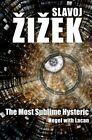 The Most Sublime Hysteric: Hegel with Lacan by Slavoj Zizek (Paperback, 2014)
