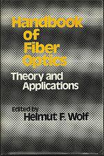 Handbook of Fiber Optics : Theory and Applications by Helmut F. Wolf (1980,...