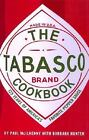 The Tabasco Cookbook : 125 Years of America's Favorite Pepper Sauce by Paul McIlhenny and Barbara Hunter (2004, Hardcover)
