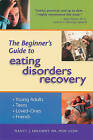 Beginner's Guide to Eating Disorder Recovery by Nancy J. Kolodny (Paperback, 2004)