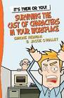 It's Them or You! Surviving the Cast of Characters in Your Workplace by Jackie O'Malley, Simone Newman (Paperback / softback, 2011)