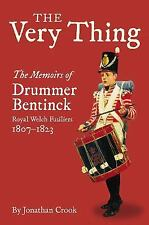 VERY THING, THE: The Memoirs of Drummer Bentinck, Royal Welch Fusiliers,