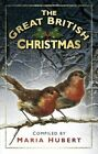 The Great British Christmas by Maria Hubert (Paperback, 2013)