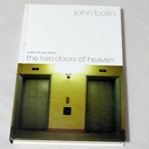 The Two Doors of Heaven A Story of Your Future John Bolin Hardcover 2005