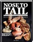 Beef! Nose To Tail (2016, Gebundene Ausgabe)