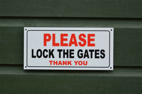 Please Lock The Gates Thank You Small Size House Garden Sign//Sticker//Holed