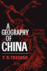 A Geography of China by T.R. Tregear (Paperback, 2007)