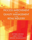 Process Improvement and Quality Management in the Retail Industry by Chris Thomas, Stephen George, Arnold Weimerskirch (Paperback, 2005)