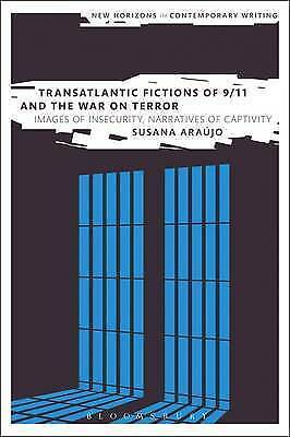 Transatlantic Fictions of 9/11 and the War on Terror: Images of Insecurity, Nar