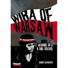 Wira of Warsaw: Memoirs of a Girl Soldier by George Szlachetko (Hardback, 2015)