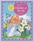 The Parable of the Lily by Liz Curtis Higgs (Board book, 2012)